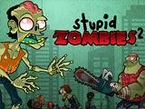 Глупые зомби 2